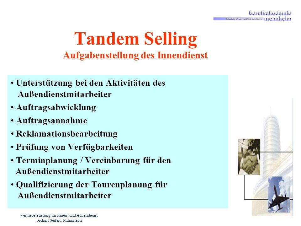 Vertriebsteuerung im Innen- und Außendienst Achim Seifert, Mannheim Tandem Selling Aufgabenstellung des Innendienst Unterstützung bei den Aktivitäten