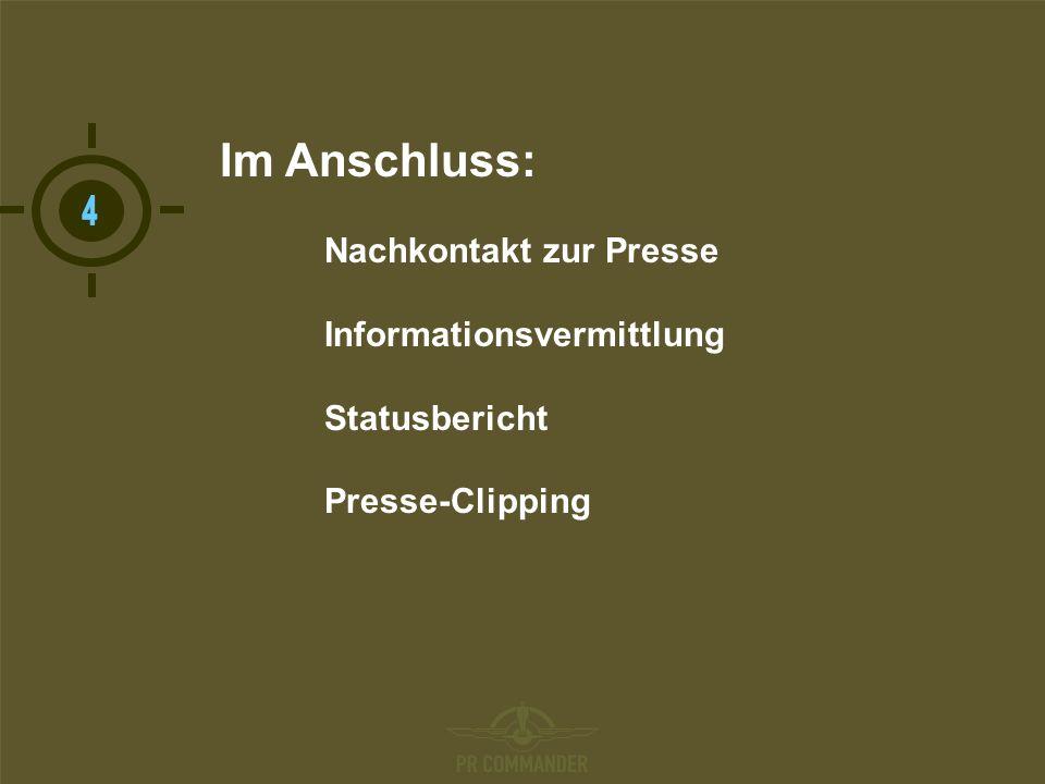 T Im Anschluss: Nachkontakt zur Presse Informationsvermittlung Statusbericht Presse-Clipping