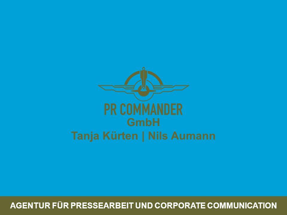 GmbH Tanja Kürten | Nils Aumann AGENTUR FÜR PRESSEARBEIT UND CORPORATE COMMUNICATION