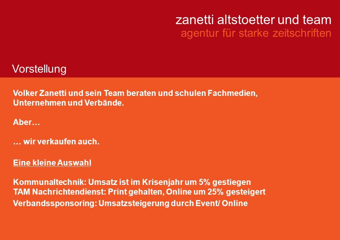 zanetti altstoetter und team agentur für starke zeitschriften Volker Zanetti und sein Team beraten und schulen Fachmedien, Unternehmen und Verbände. A