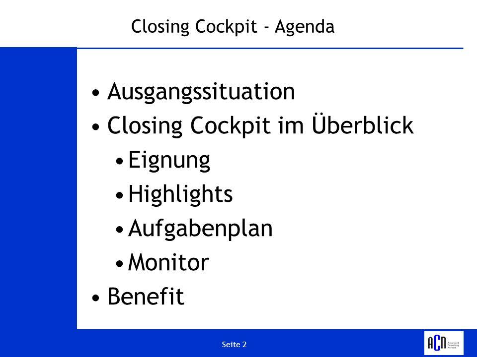 Seite 13 Closing Cockpit - Monitor Übersicht aller technischen und betriebswirtschaftlichen Informationen die benötigt werden um einen reibungslosen Abschluss zu ermöglichen.