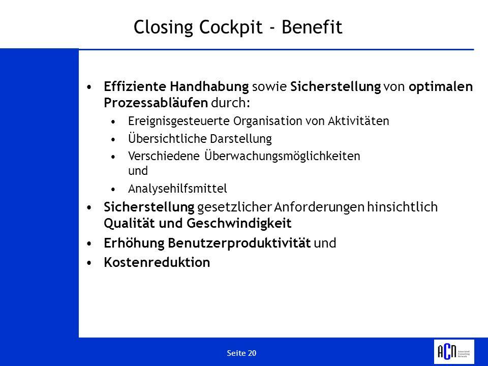 Seite 20 Closing Cockpit - Benefit Effiziente Handhabung sowie Sicherstellung von optimalen Prozessabläufen durch: Ereignisgesteuerte Organisation von