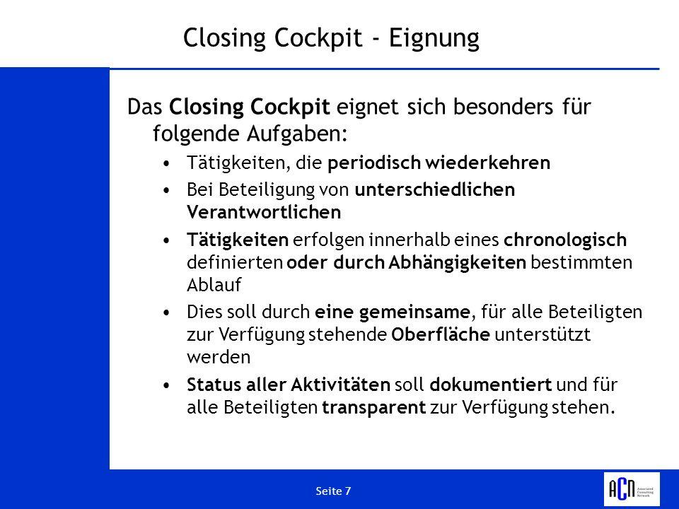 Seite 7 Closing Cockpit - Eignung Das Closing Cockpit eignet sich besonders für folgende Aufgaben: Tätigkeiten, die periodisch wiederkehren Bei Beteil