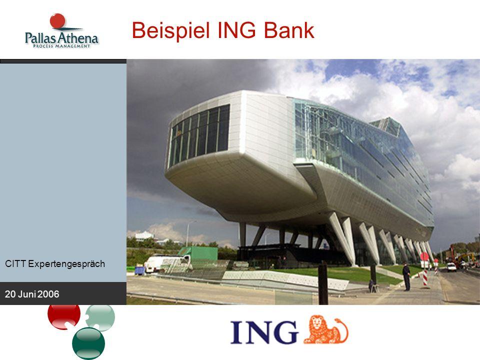 CITT Expertengespräch 20 Juni 2006 Beispiel ING Bank