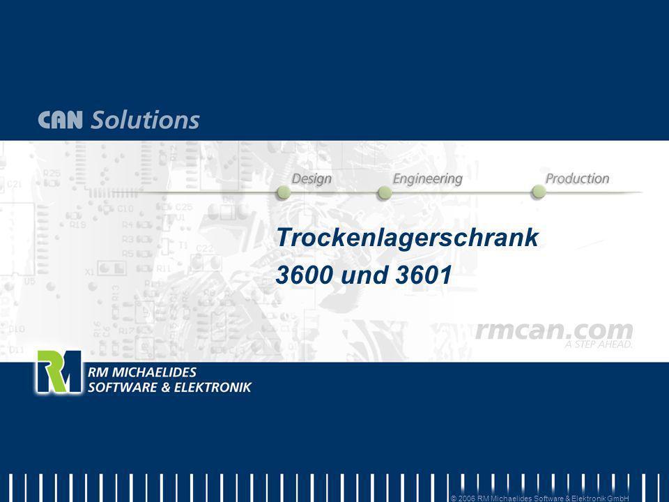 Trockenlagerschrank 3600 und 3601 Trockenlagerschrank 3600 und 3601 © 2006 RM Michaelides Software & Elektronik GmbH
