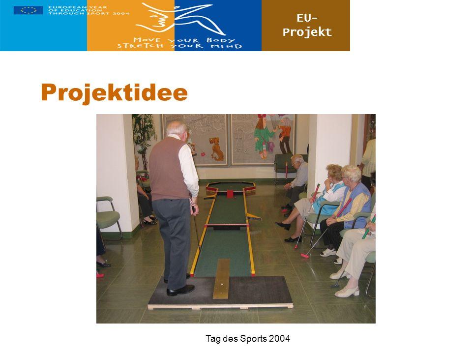 EU- Projekt Tag des Sports 2004 Projektidee