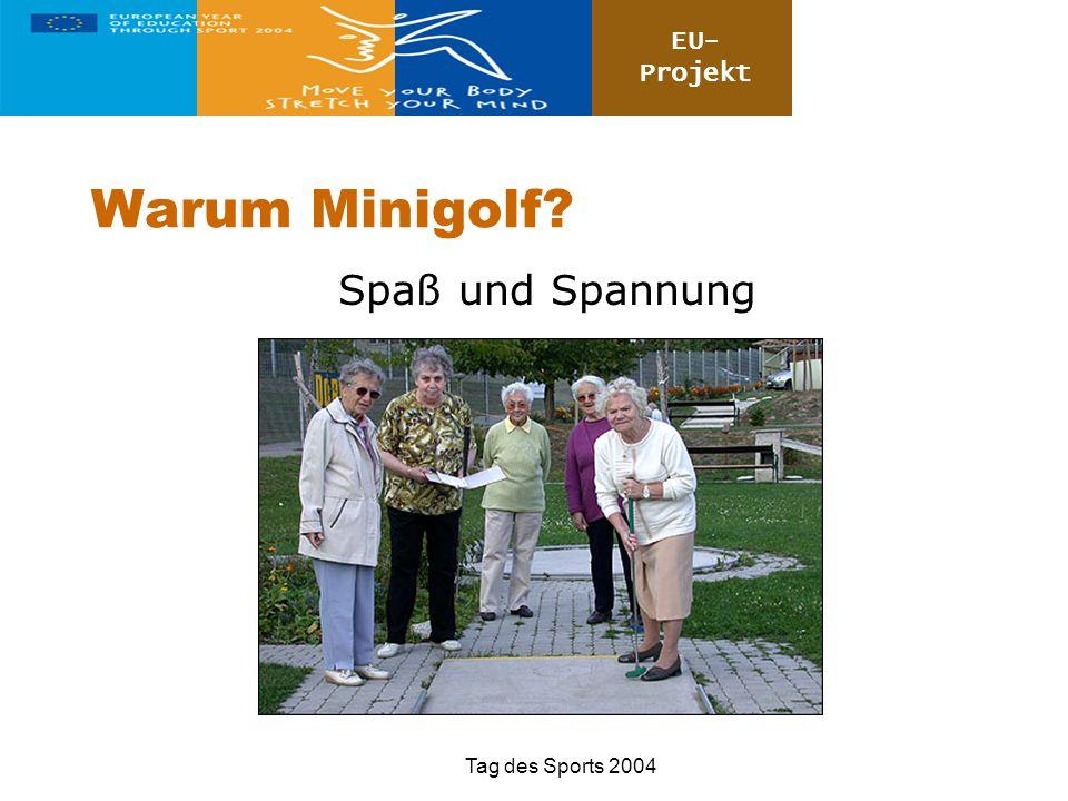 EU- Projekt Tag des Sports 2004 Warum Minigolf? Spaß und Spannung