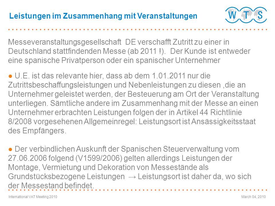 International VAT Meeting 2010March 04, 2010 Leistungen im Zusammenhang mit Veranstaltungen Messeveranstaltungsgesellschaft DE verschafft Zutritt zu e