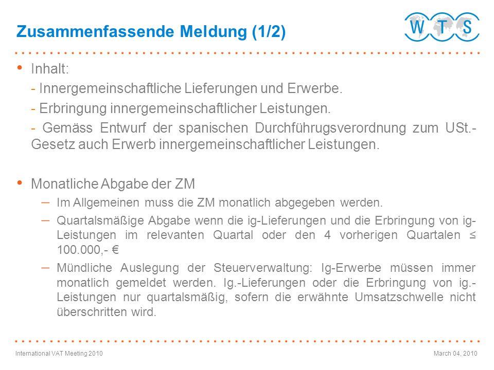 International VAT Meeting 2010March 04, 2010 Inhalt: - Innergemeinschaftliche Lieferungen und Erwerbe. - Erbringung innergemeinschaftlicher Leistungen