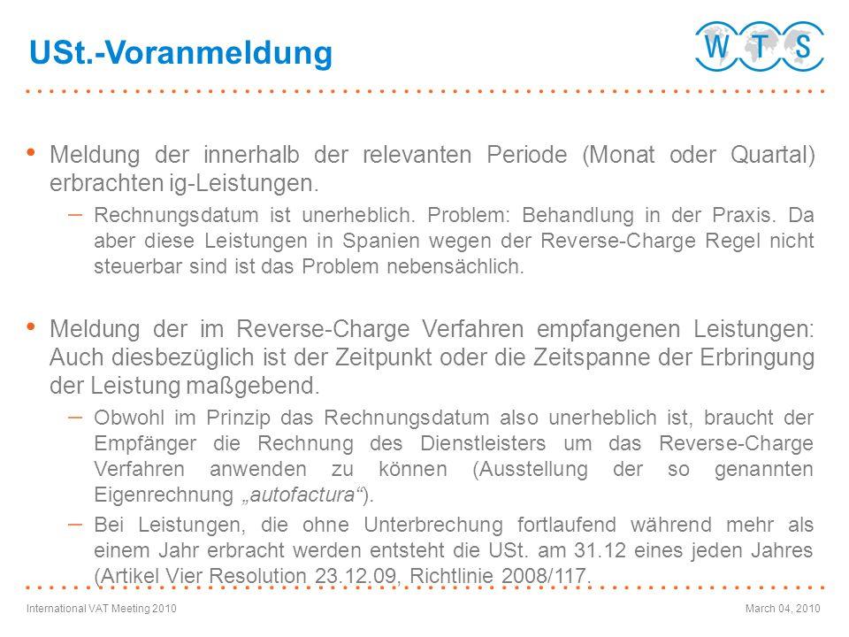 International VAT Meeting 2010March 04, 2010 Meldung der innerhalb der relevanten Periode (Monat oder Quartal) erbrachten ig-Leistungen. Rechnungsdatu