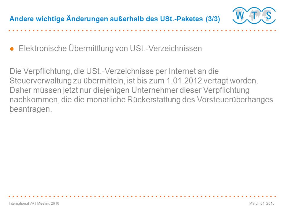 International VAT Meeting 2010March 04, 2010 Elektronische Übermittlung von USt.-Verzeichnissen Die Verpflichtung, die USt.-Verzeichnisse per Internet