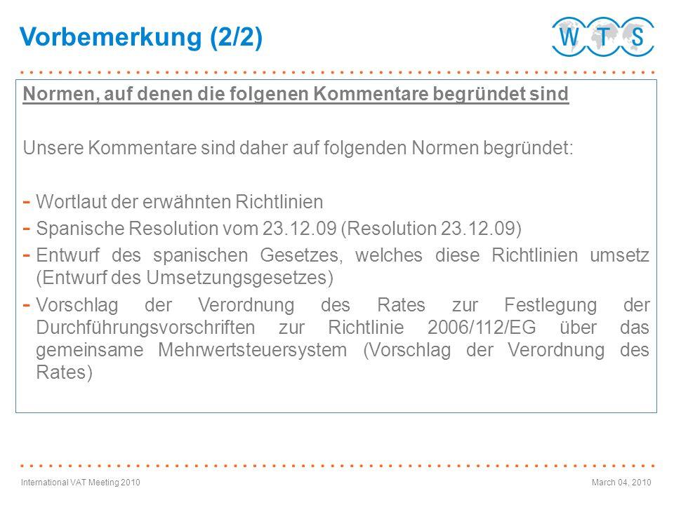 International VAT Meeting 2010March 04, 2010 Normen, auf denen die folgenen Kommentare begründet sind Unsere Kommentare sind daher auf folgenden Norme