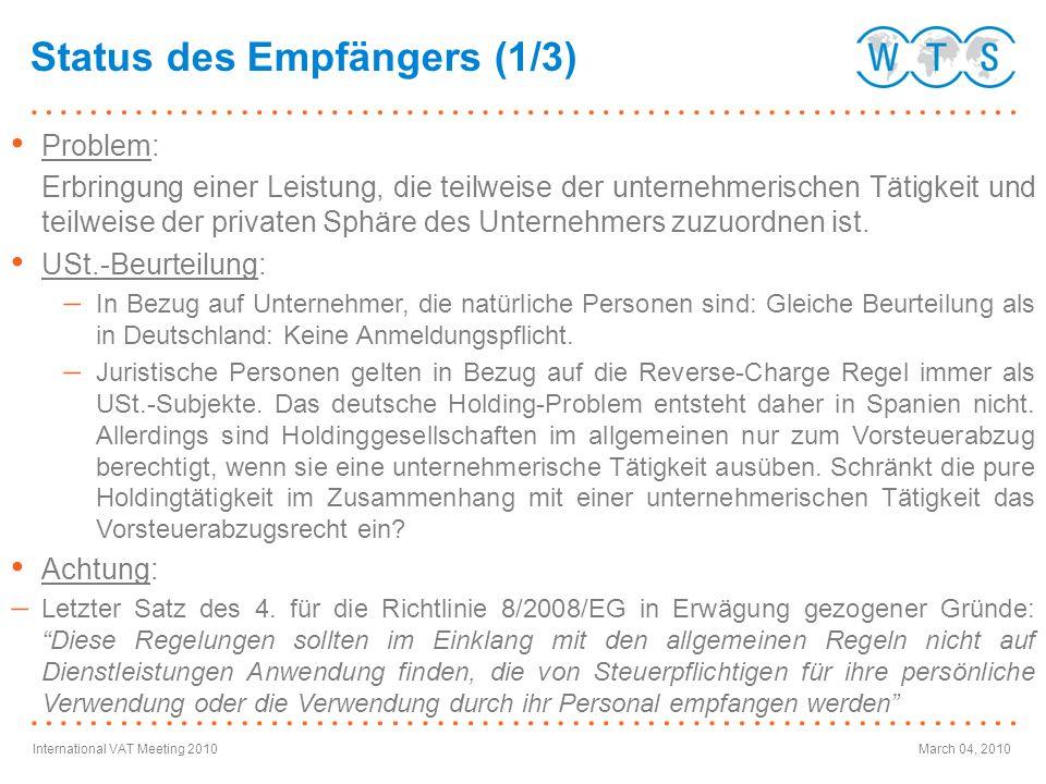 International VAT Meeting 2010March 04, 2010 Problem: Erbringung einer Leistung, die teilweise der unternehmerischen Tätigkeit und teilweise der priva