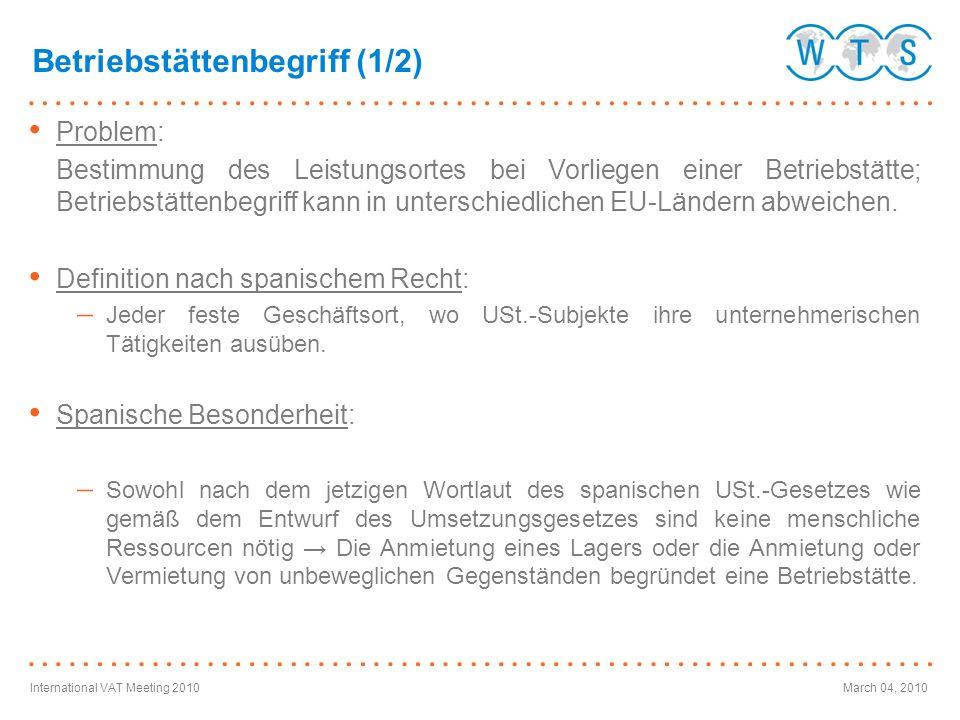 International VAT Meeting 2010March 04, 2010 Problem: Bestimmung des Leistungsortes bei Vorliegen einer Betriebstätte; Betriebstättenbegriff kann in u