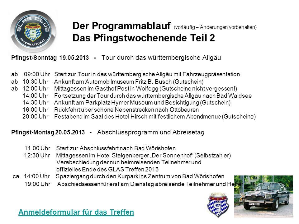 Freitag 17.05.2013 - Anreisetag für das Pfingstwochenende ca 14:45 Uhr Die Teilnehmer des Vorprogramms (Ferienwoche) kehren von der Tagestour zurück a