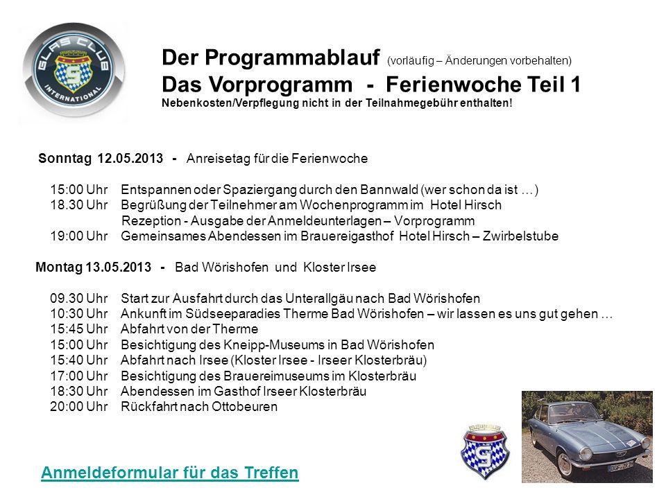 Pfingst-Sonntag 19.05.2013 - Tour durch das württembergische Allgäu ab 09:00 Uhr Start zur Tour in das württembergische Allgäu mit Fahrzeugpräsentatio