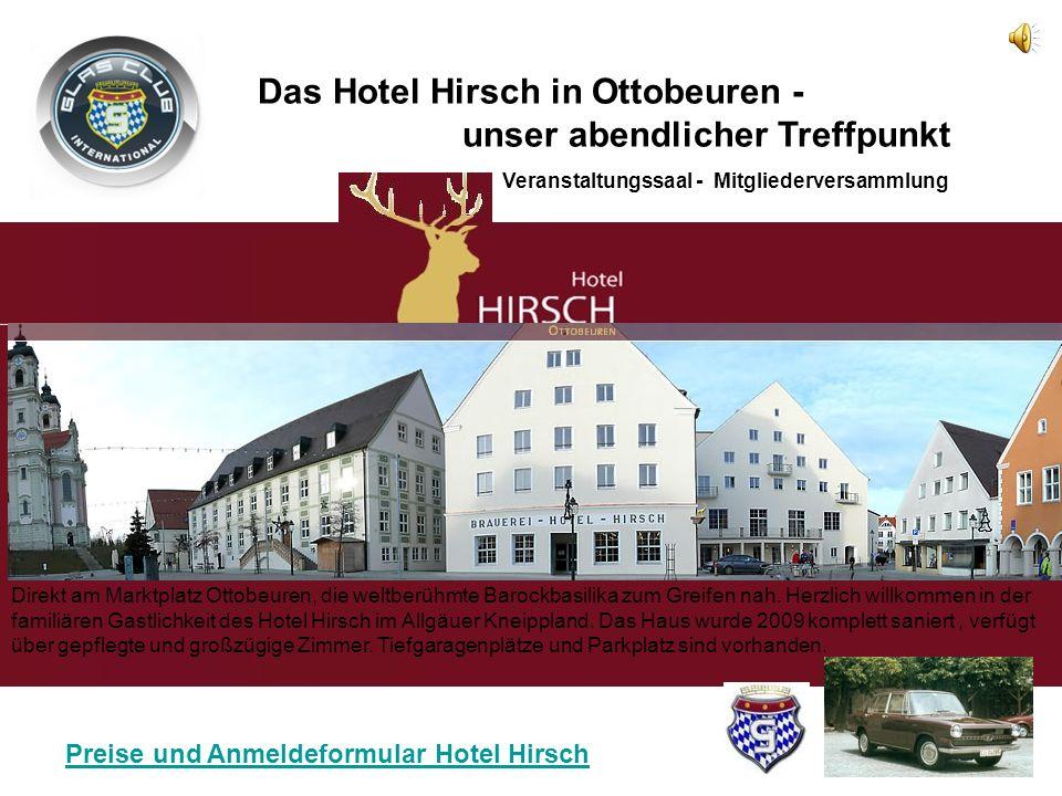 Das Hotel Hirsch in Ottobeuren - unser abendlicher Treffpunkt Veranstaltungssaal - Mitgliederversammlung Direkt am Marktplatz Ottobeuren, die weltberühmte Barockbasilika zum Greifen nah.
