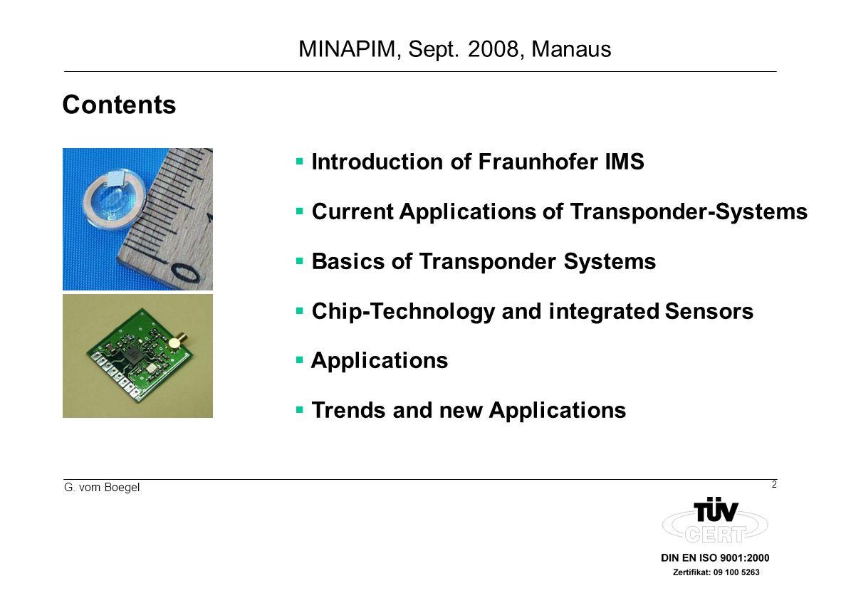 13 G. vom Boegel MINAPIM, Sept. 2008, Manaus Micro-machined Pressure Sensor Elements