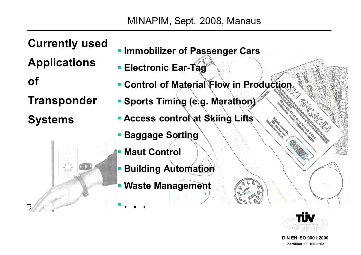 7 G. vom Boegel MINAPIM, Sept. 2008, Manaus Frequency Bands for Transponder Applications