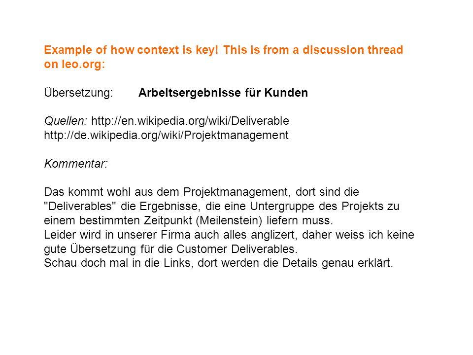 Example of how context is key! This is from a discussion thread on leo.org: Übersetzung:Arbeitsergebnisse für Kunden Quellen:http://en.wikipedia.org/w