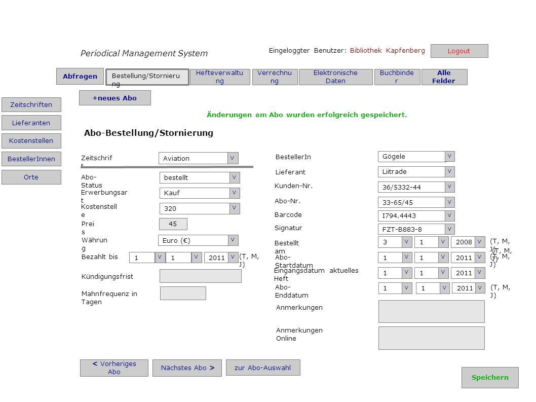 Periodical Management System Eingeloggter Benutzer: Bibliothek Kapfenberg < Vorheriges Abo Nächstes Abo > zur Abo-Auswahl Aviation > Zeitschrif t bestellt > Abo- Status Erwerbungsar t Kauf > Kostenstell e 320 > Prei s 45 Euro () > Währun g Bezahlt bis (T, M, J) 1 > 1 > 2011 > Kündigungsfrist Mahnfrequenz in Tagen Gögele > BestellerIn Liitrade > Lieferant 36/5332-44 > Kunden-Nr.