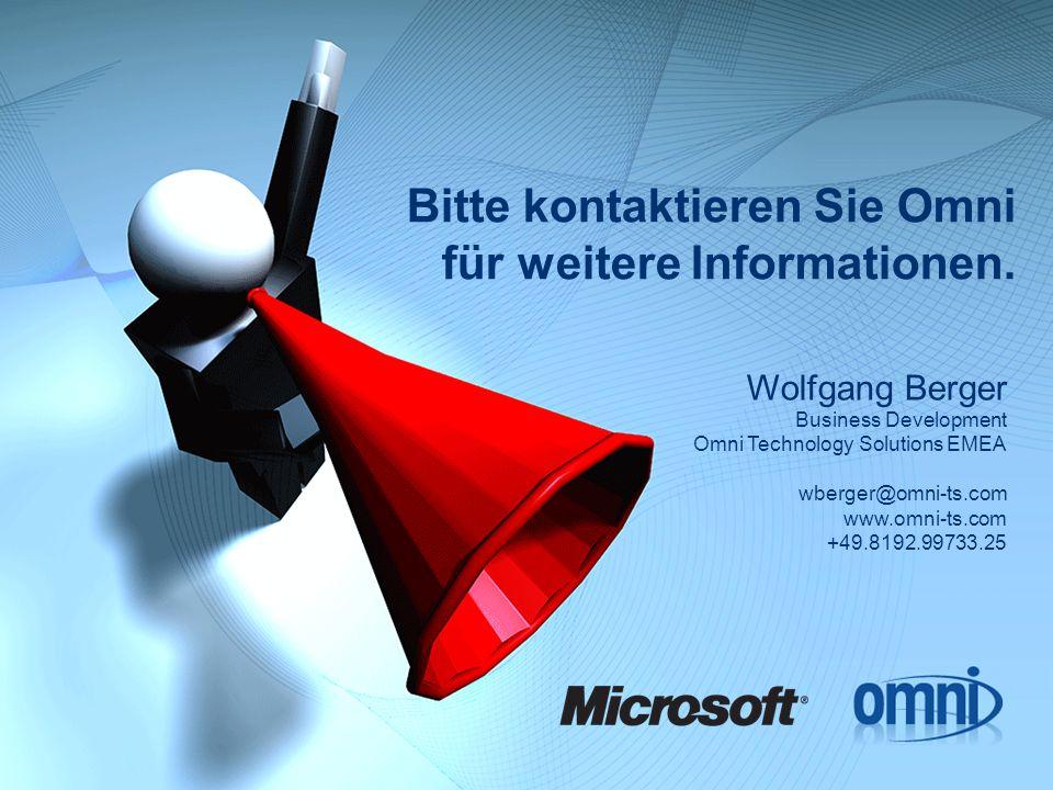 Bitte kontaktieren Sie Omni für weitere Informationen. Wolfgang Berger Business Development Omni Technology Solutions EMEA wberger@omni-ts.com www.omn