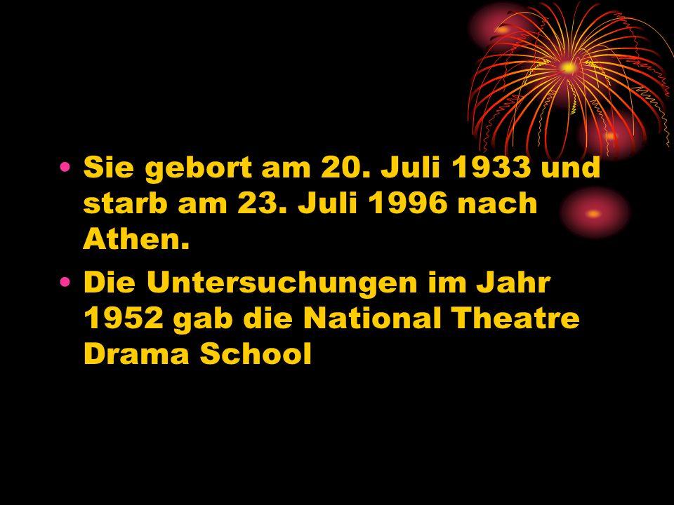 Sie gebort am 20. Juli 1933 und starb am 23. Juli 1996 nach Athen. Die Untersuchungen im Jahr 1952 gab die National Theatre Drama School