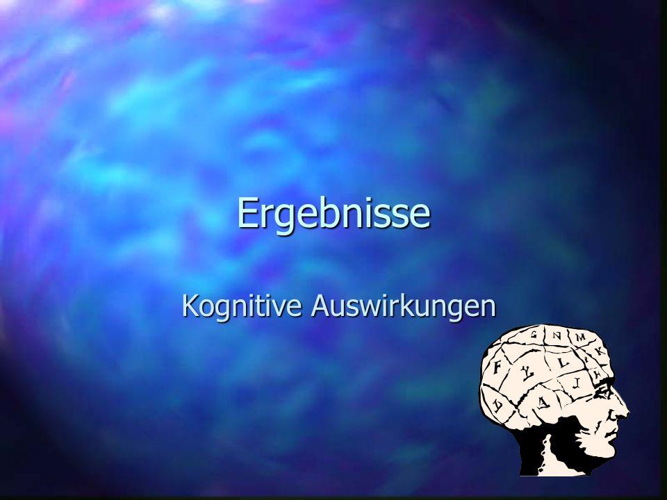 Ergebnisse Kognitive Auswirkungen