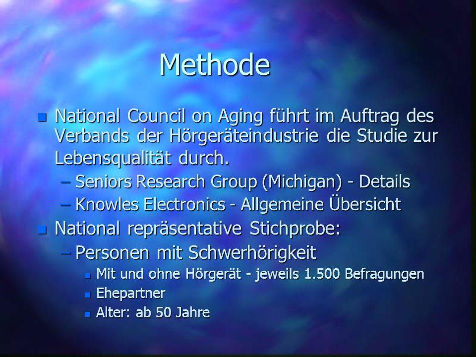 Methode n National Council on Aging führt im Auftrag des Verbands der Hörgeräteindustrie die Studie zur Lebensqualität durch. –Seniors Research Group