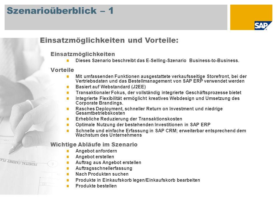 Szenarioüberblick – 2 Erforderlich SAP ERP 6.0 An den Abläufen beteiligte Benutzerrollen Vertriebsbeauftragter Erforderliche SAP-Anwendungen: