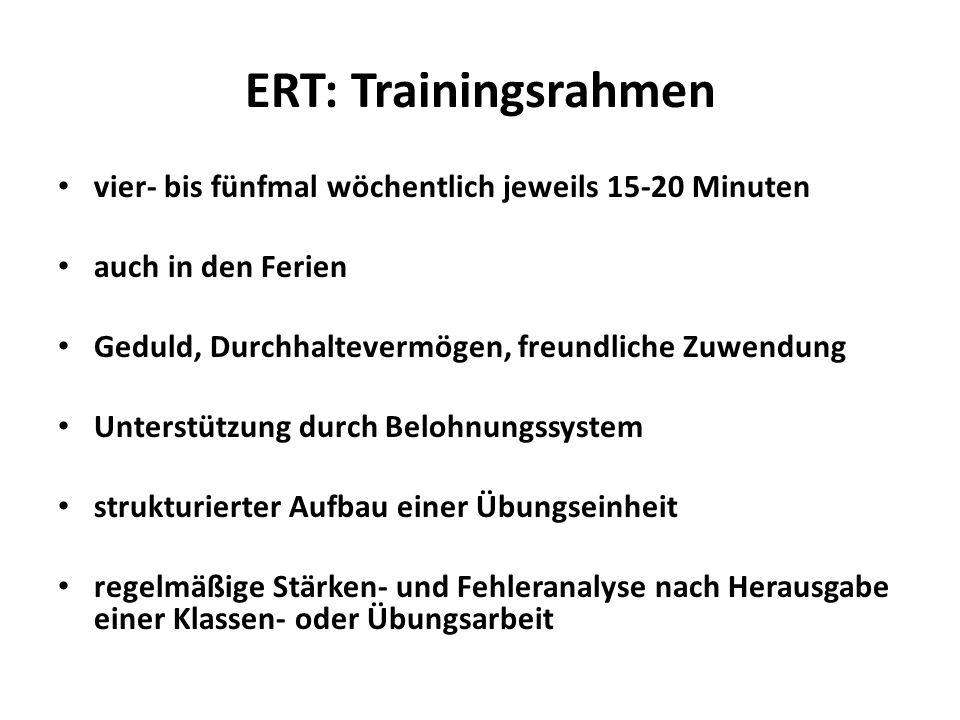 ERT: Trainingsrahmen vier- bis fünfmal wöchentlich jeweils 15-20 Minuten auch in den Ferien Geduld, Durchhaltevermögen, freundliche Zuwendung Unterstü