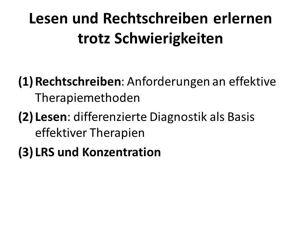 Lesen und Rechtschreiben erlernen trotz Schwierigkeiten (1)Rechtschreiben: Anforderungen an effektive Therapiemethoden (2)Lesen: differenzierte Diagno