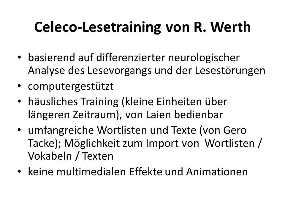 Celeco-Lesetraining von R. Werth basierend auf differenzierter neurologischer Analyse des Lesevorgangs und der Lesestörungen computergestützt häuslich