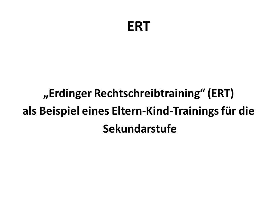 ERT Erdinger Rechtschreibtraining (ERT) als Beispiel eines Eltern-Kind-Trainings für die Sekundarstufe