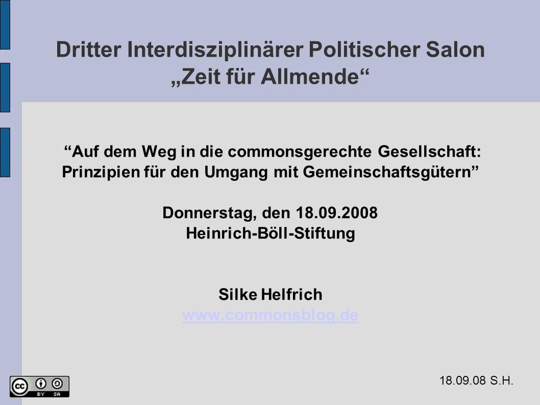 Dritter Interdisziplinärer Politischer Salon Zeit für Allmende Auf dem Weg in die commonsgerechte Gesellschaft: Prinzipien für den Umgang mit Gemeinsc