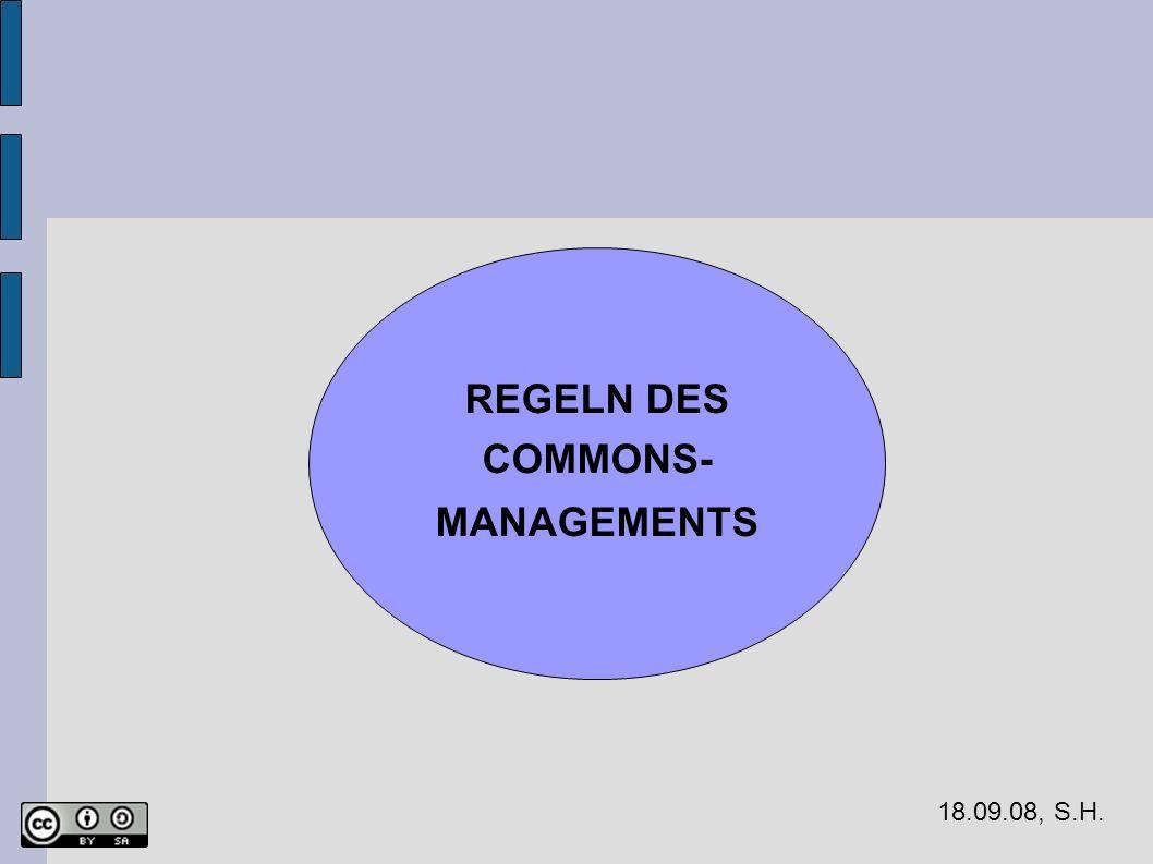 18.09.08, S.H. REGELN DES COMMONS- MANAGEMENTS