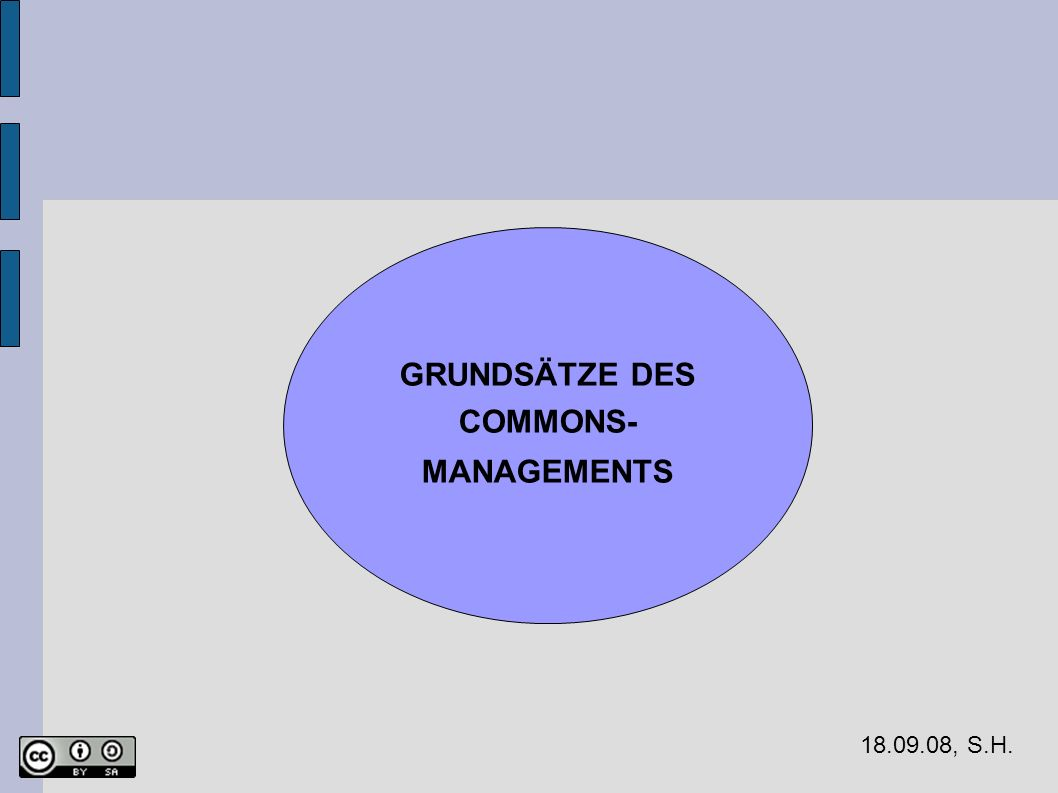 18.09.08, S.H. GRUNDSÄTZE DES COMMONS- MANAGEMENTS