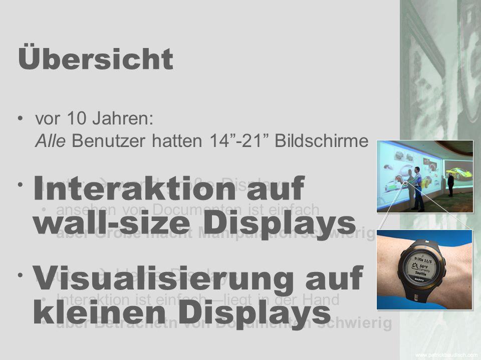 Übersicht vor 10 Jahren: Alle Benutzer hatten 14-21 Bildschirme heute: wand-große Displays ansehen von Documenten ist einfach aber Größe macht Manipul