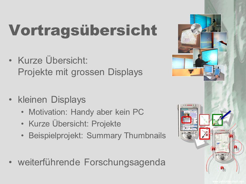 Vortragsübersicht Kurze Übersicht: Projekte mit grossen Displays kleinen Displays Motivation: Handy aber kein PC Kurze Übersicht: Projekte Beispielpro