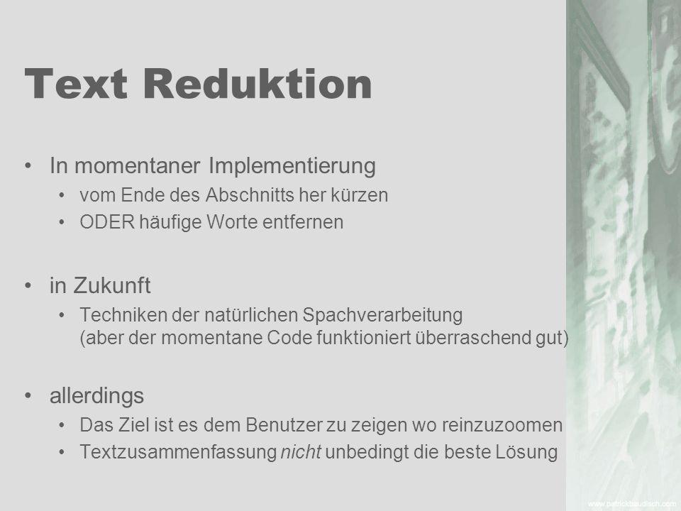 Text Reduktion In momentaner Implementierung vom Ende des Abschnitts her kürzen ODER häufige Worte entfernen in Zukunft Techniken der natürlichen Spac