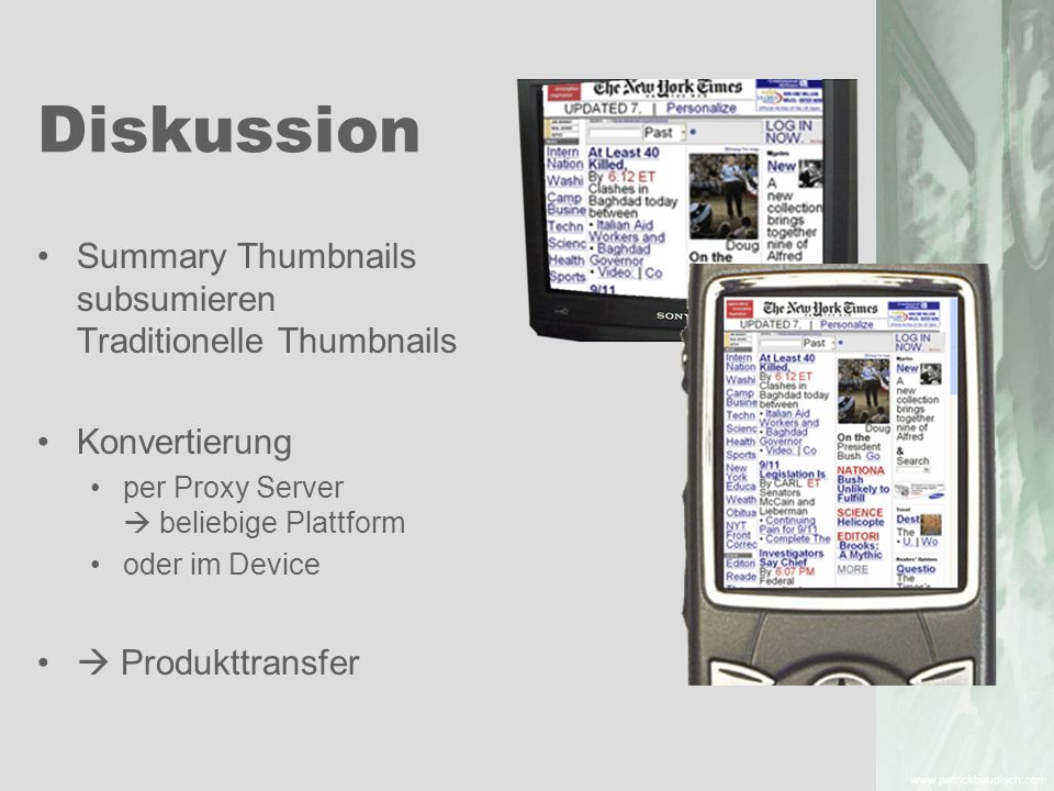 Diskussion Summary Thumbnails subsumieren Traditionelle Thumbnails Konvertierung per Proxy Server beliebige Plattform oder im Device Produkttransfer