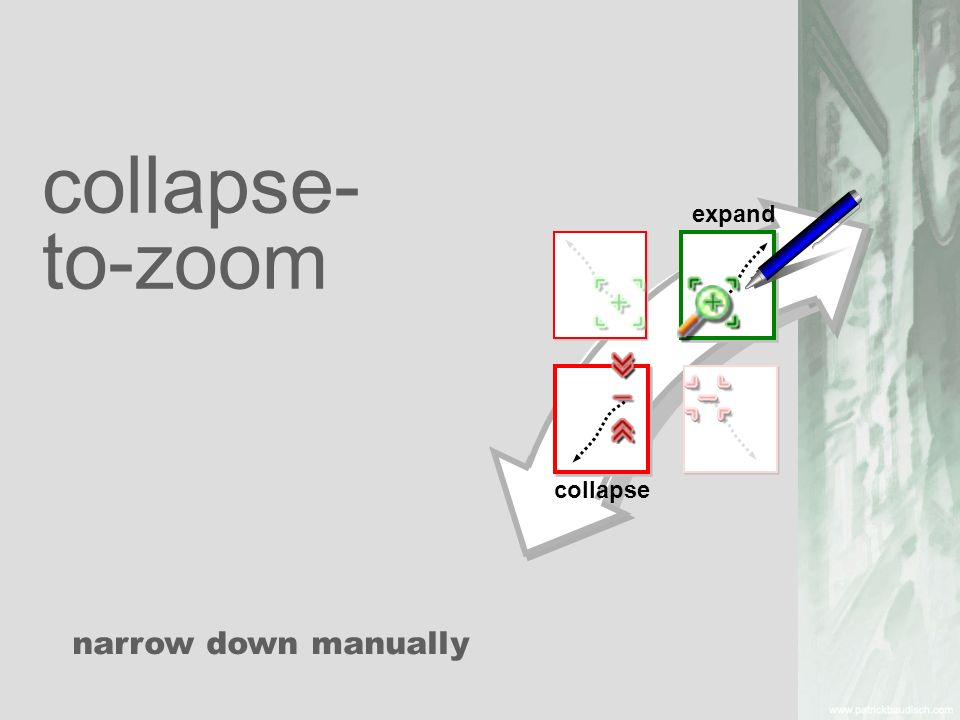 collapse- to-zoom narrow down manually collapse expand