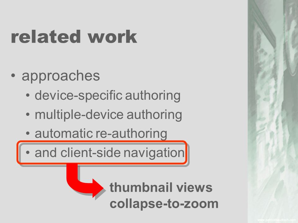 approaches device-specific authoring multiple-device authoring automatic re-authoring and client-side navigation thumbnail views collapse-to-zoom