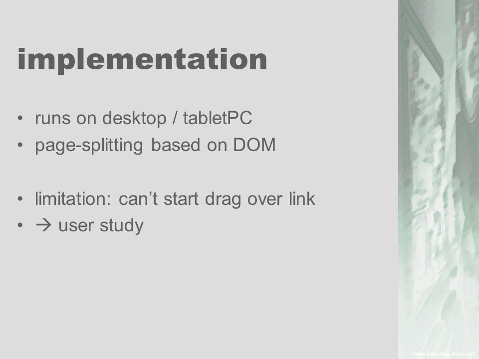 implementation runs on desktop / tabletPC page-splitting based on DOM limitation: cant start drag over link user study