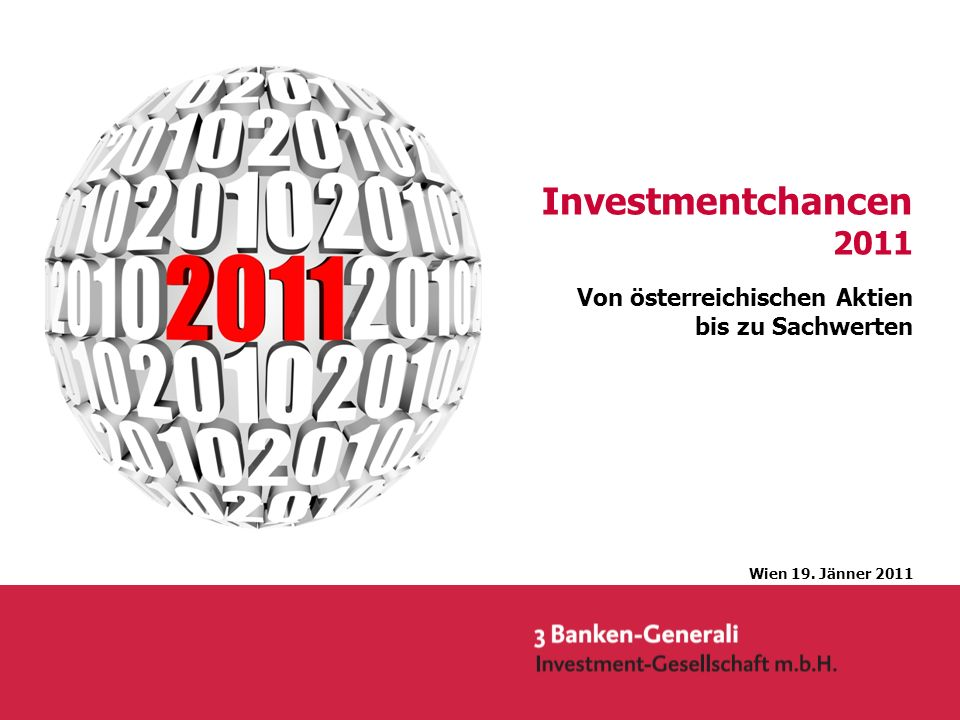 Jänner 2011 Seite 2 Unsere Leitplanken 2011 Wir geben Orientierung Staatsanleihen aus Industrienationen reizen uns kaum .