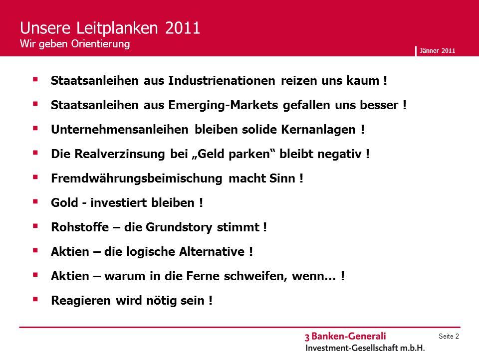 Jänner 2011 Seite 3 3 Banken Österreich-Fonds Warum in die Ferne schweifen, wenn das Gute liegt so nah ?.