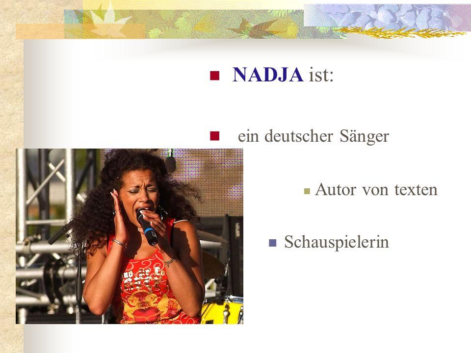 NADJA ist: ein deutscher Sänger Autor von texten Schauspielerin