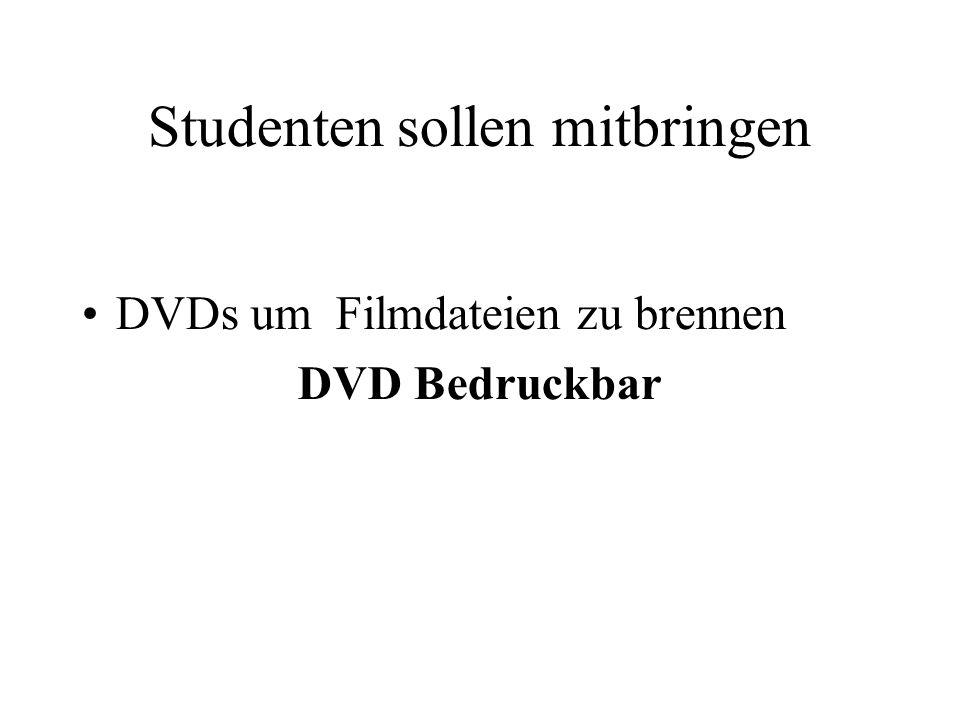 Studenten sollen mitbringen DVDs um Filmdateien zu brennen DVD Bedruckbar