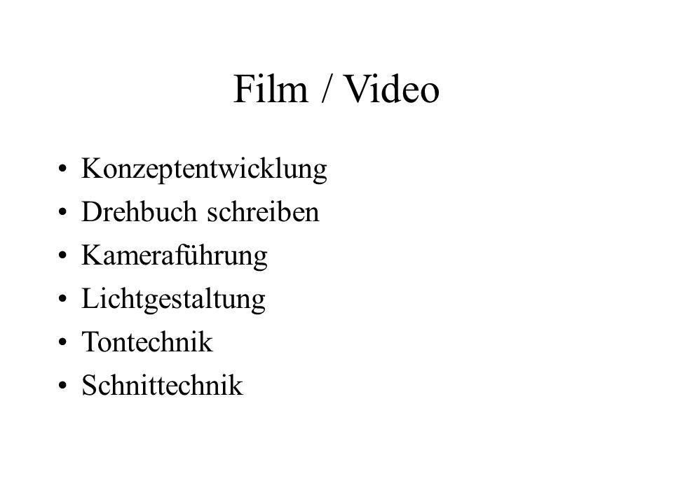 Film / Video Konzeptentwicklung Drehbuch schreiben Kameraführung Lichtgestaltung Tontechnik Schnittechnik