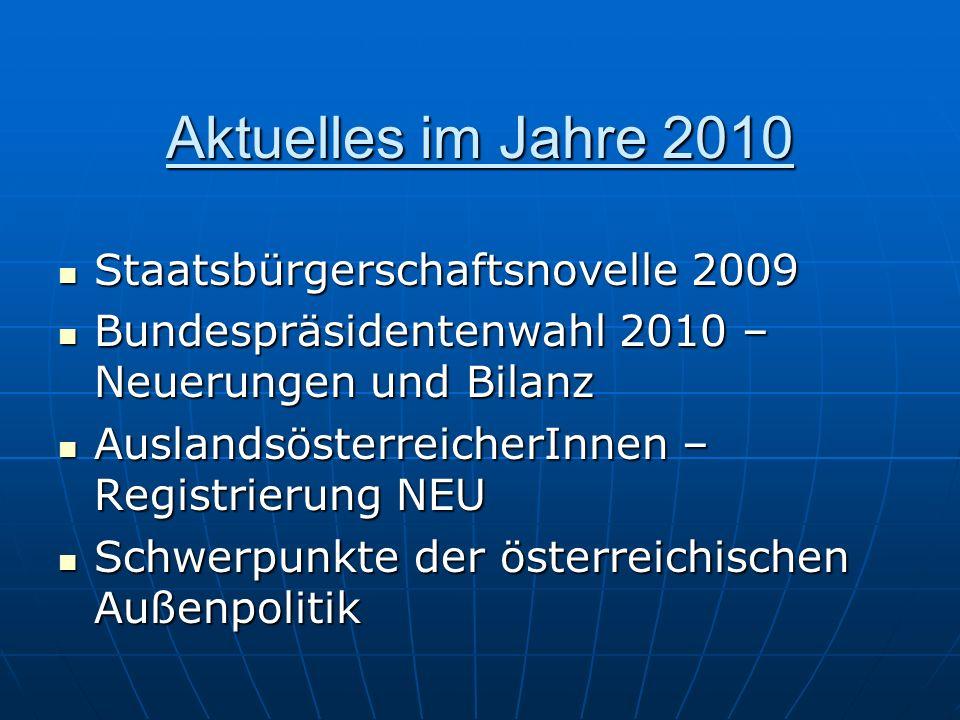 Aktuelles im Jahre 2010 Staatsbürgerschaftsnovelle 2009 Staatsbürgerschaftsnovelle 2009 Bundespräsidentenwahl 2010 – Neuerungen und Bilanz Bundespräsi
